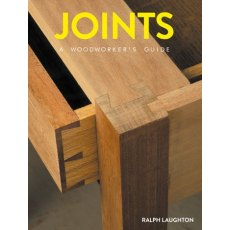 Joints: A Woodworkers Guide