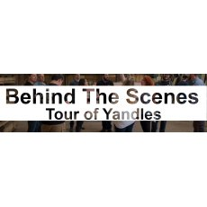 Behind The Scenes Tour Of Yandles - FREE OF CHARGE! April 18th - BOOK NOW!