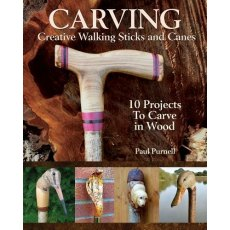 Carving Creative Walking Sticks and Canes: 10 Projects to Carve in Wood