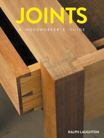 GMC Publications Joints: A Woodworkers Guide