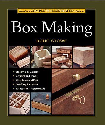 GMC Publications Taunton's Complete Illustrated Guide to Box Making