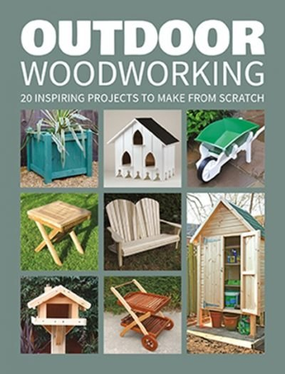 GMC Publications OUTDOOR WOODWORKING