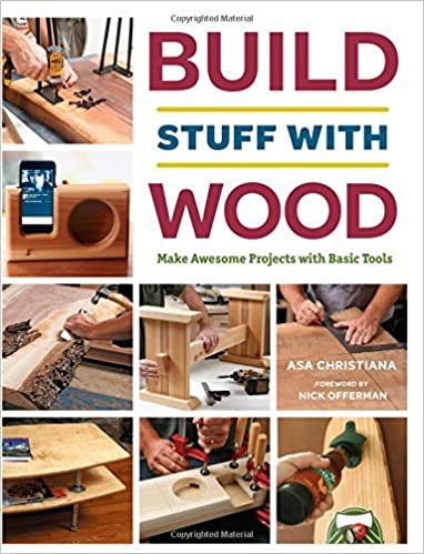 GMC Publications Build Stuff with Wood: Make Awesome Projects with Basic Tools