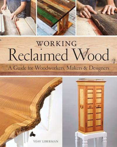 GMC Publications Working Reclaimed Wood - A Guide for Woodworkers & Makers