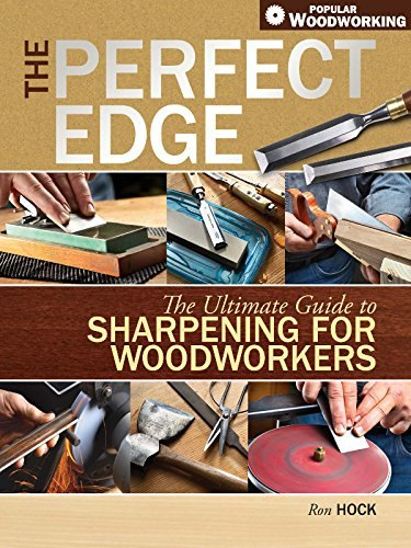 GMC Publications The Perfect Edge: The Ultimate Guide to Sharpening for Woodworkers